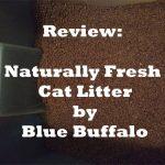 Review Blue Naturally Fresh Cat Litter